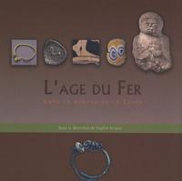 Sophie Krausz - L'Age du Fer dans la boucle de la Loire.