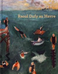 Sophie Krebs et Annette Haudiquet - Raoul Dufy au Havre.