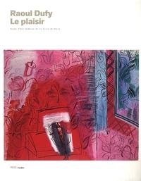 Sophie Krebs et Fabrice Hergott - Raoul Dufy - Le plaisir.