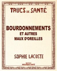 Sophie Lacoste - Bourdonnements - Et autres maux d'oreilles....