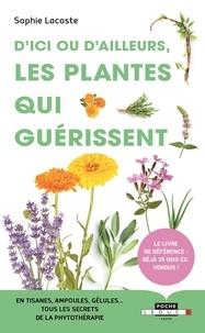 Sophie Lacoste - D'ici ou d'ailleurs, les plantes qui guérissent.