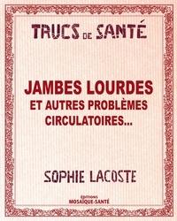 Sophie Lacoste - Jambes lourdes - Et autres problèmes circulatoires....