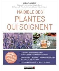 Sophie Lacoste - Ma bible des plantes qui soignent.