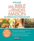Sophie Lacoste - Ma bible des remèdes maison.