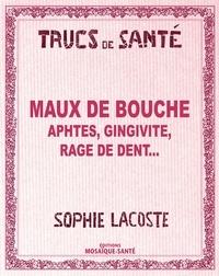 Sophie Lacoste - Maux de bouche - Aphtes, gingivite, rage de dent....