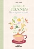Sophie Lacoste - Mon cahier de tisanes.