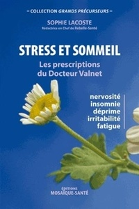 Stress et sommeil- Les prescriptions du Docteur Valnet - Sophie Lacoste  