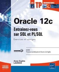 Oracle 12c- Entrainez-vous sur SQL et PL/SQL, exercices et corrigés - Sophie Lacroix pdf epub