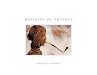 Sophie Ladame - Matières de voyages.