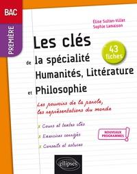 Sophie Lamaison et Elise Sultan - Les clés de la spécialité humanités, littérature et philosophie 1re.