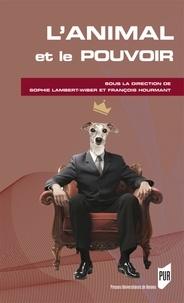 Sophie Lambert-Wiber et François Hourmant - L'animal et le pouvoir.