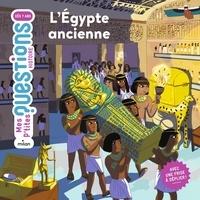 Sophie Lamoureux et Charline Picard - L'Egypte ancienne.