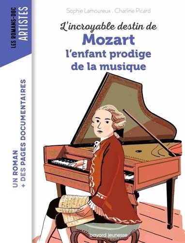 L'incroyable destin de Mozart. L'enfant prodige de la musique