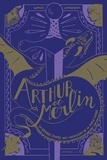Sophie Lamoureux et Olivier Charpentier - La grande épopée des chevaliers de la Table Ronde Tome 1 : Arthur et Merlin.