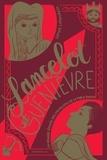 Sophie Lamoureux - La grande épopée des chevaliers de la Table Ronde Tome 2 : Lancelot et Guenièvre.