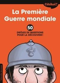 La première Guerre Mondiale - 50 drôles de questions pour la découvrir.pdf