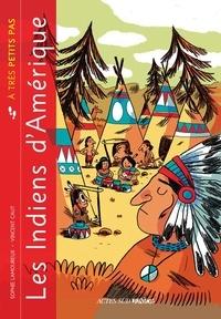 Sophie Lamoureux - Les Indiens d'Amérique.