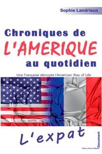 Sophie Landrieux - Chroniques de l'Amérique au quotidien - Une Française décrypte l'American Way of Life.