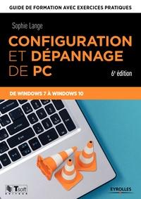 Sophie Lange - Configuration et dépannage de PC - Guide de formation avec exercices pratiques de Windows 7 à Windows 10.