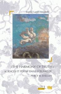 """Sophie Laniel-Musitelli - """"The Harmony of Truth"""" - Sciences et poésie dans l'oeuvre de Percy B. Shelley."""