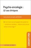 Sophie Lantheaume - Psycho-oncologie : 12 cas cliniques.