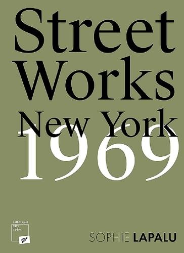 Sophie Lapalu - Street Works - New York, 1969.