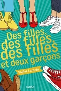 Sophie Laroche et Laurence Ningre - Des filles, des filles, des filles et deux garçons.