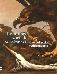 Sophie Laroche - Le musée sort de sa réserve - Une collection redécouverte.