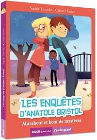 Sophie Laroche et Carine Hinder - Les enquêtes d'Anatole Bristol Tome 4 : Marabouts et bouts de mystère.