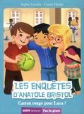 Sophie Laroche et Carine Hinder - Les enquêtes d'Anatole Bristol Tome 8 : Carton rouge pour Luca !.