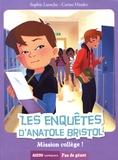 Sophie Laroche et Carine Hinder - Les enquêtes d'Anatole Bristol Tome 9 : Mission collège !.