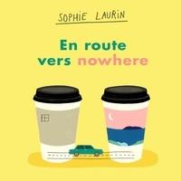 Sophie Laurin et Catherine Lavoie - En route vers nowhere.