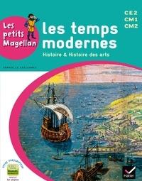 Sophie Le Callennec et Emilie François - Les temps modernes CE2 CM1 CM2 - Histoire & Histoire des arts.