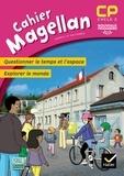 Sophie Le Callennec - Magellan Questionner le temps et l'espace CP - Cahier de l'élève.