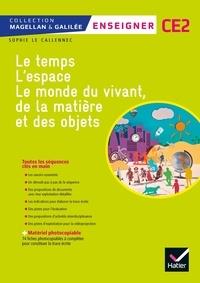 Sophie Le Callennec - Questionner le monde CE2 Magellan & Galilée - Guide pédagogique.
