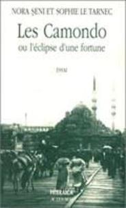 Sophie Le Tarnec - Les Camondo ou L'éclipse d'une fortune.