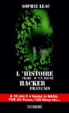 Sophie Leac - L'histoire vraie d'un jeune hacker français - A 16 ans il a hacké la NASA, l'US Air Force, l'US Navy etc..
