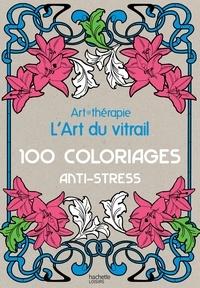 Lart du vitrail - 100 coloriages anti-stress.pdf