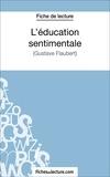Sophie Lecomte et  Fichesdelecture.com - L'éducation sentimentale - Analyse complète de l'oeuvre.