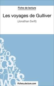 Sophie Lecomte et  Fichesdelecture.com - Les voyages de Gulliver - Analyse complète de l'oeuvre.