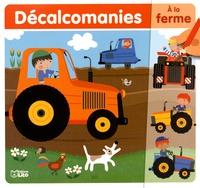 Sophie Ledesma - Décalcomanies A la ferme.