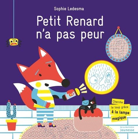Sophie Ledesma - Petit Renard n'a pas peur.