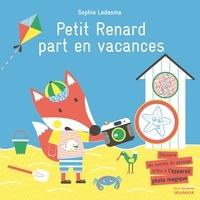 Sophie Ledesma - Petit Renard part en vacances.