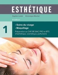 Sophie Ledet et Véronique Montel - Esthétique - Volume 1, Soins du visage, maquillage.