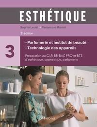 Sophie Ledet et Véronique Montel - Esthétique - Volume 3, Parfumerie et institut de beauté, technologie des appareils.
