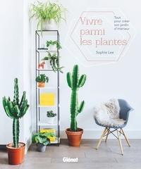 Rhonealpesinfo.fr Vivre parmi les plantes - Tout pour créer son jardin d'intérieur Image