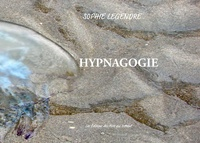 Sophie Legendre - Hypnagogie.