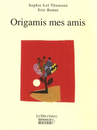 Sophie-Leï Thumann - Origamis mes amis.
