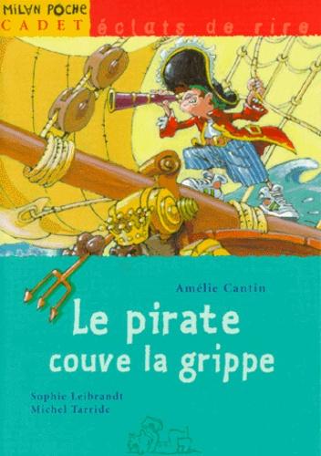Sophie Leibrandt et Michel Tarride - Le pirate couve la grippe.