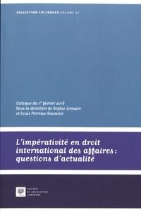 Sophie Lemaire et Louis Perreau-Saussine - L'impérativité en droit international des affaires : questions d'actualité - Colloque du 1er février 2018.